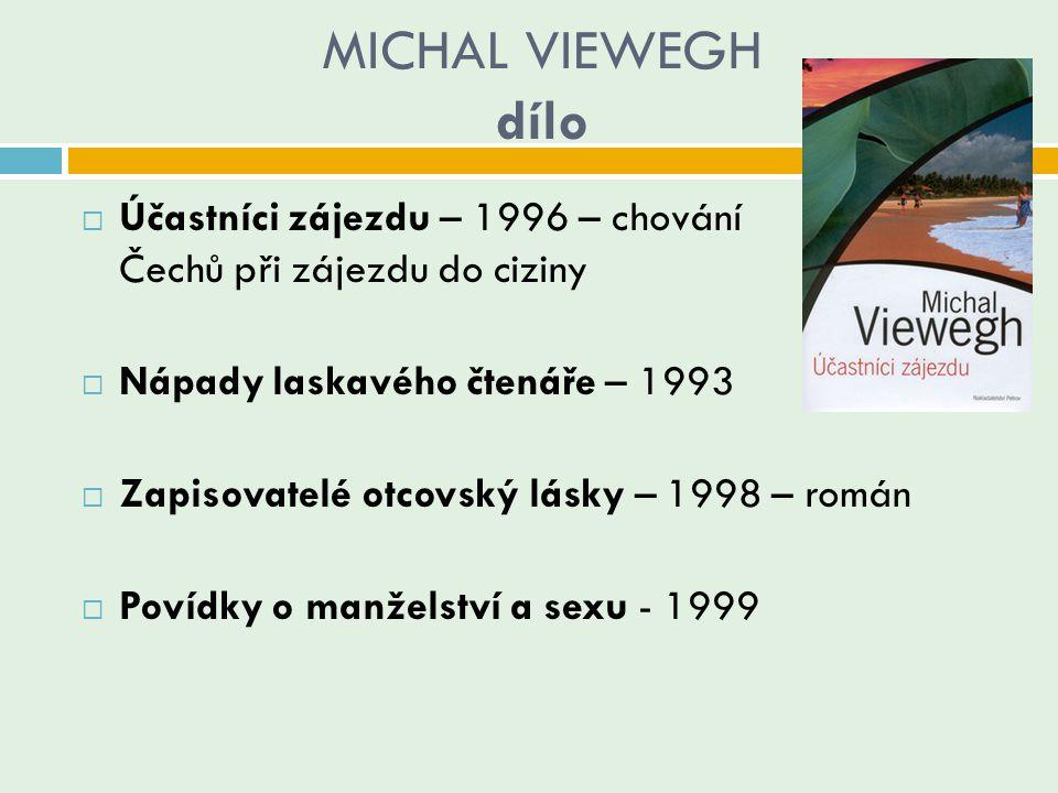 MICHAL VIEWEGH dílo Účastníci zájezdu – 1996 – chování Čechů při zájezdu do ciziny. Nápady laskavého čtenáře – 1993.
