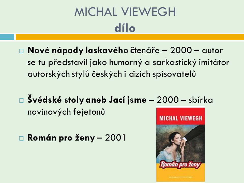 MICHAL VIEWEGH dílo