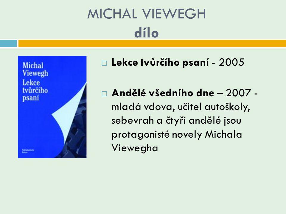 MICHAL VIEWEGH dílo Lekce tvůrčího psaní - 2005