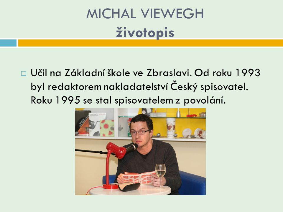 MICHAL VIEWEGH životopis