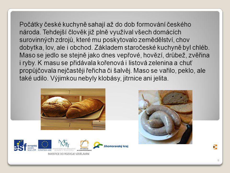 Počátky české kuchyně sahají až do dob formování českého národa