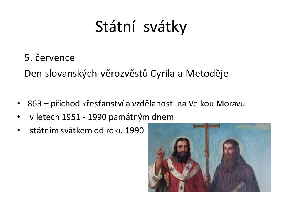 Státní svátky 5. července Den slovanských věrozvěstů Cyrila a Metoděje