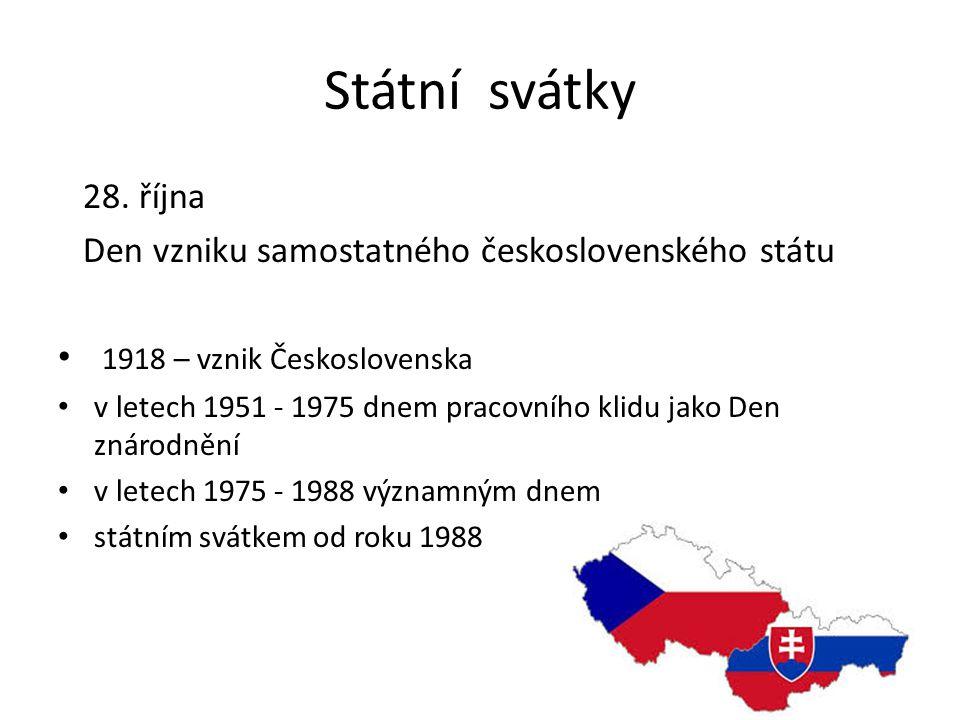 Státní svátky 28. října Den vzniku samostatného československého státu