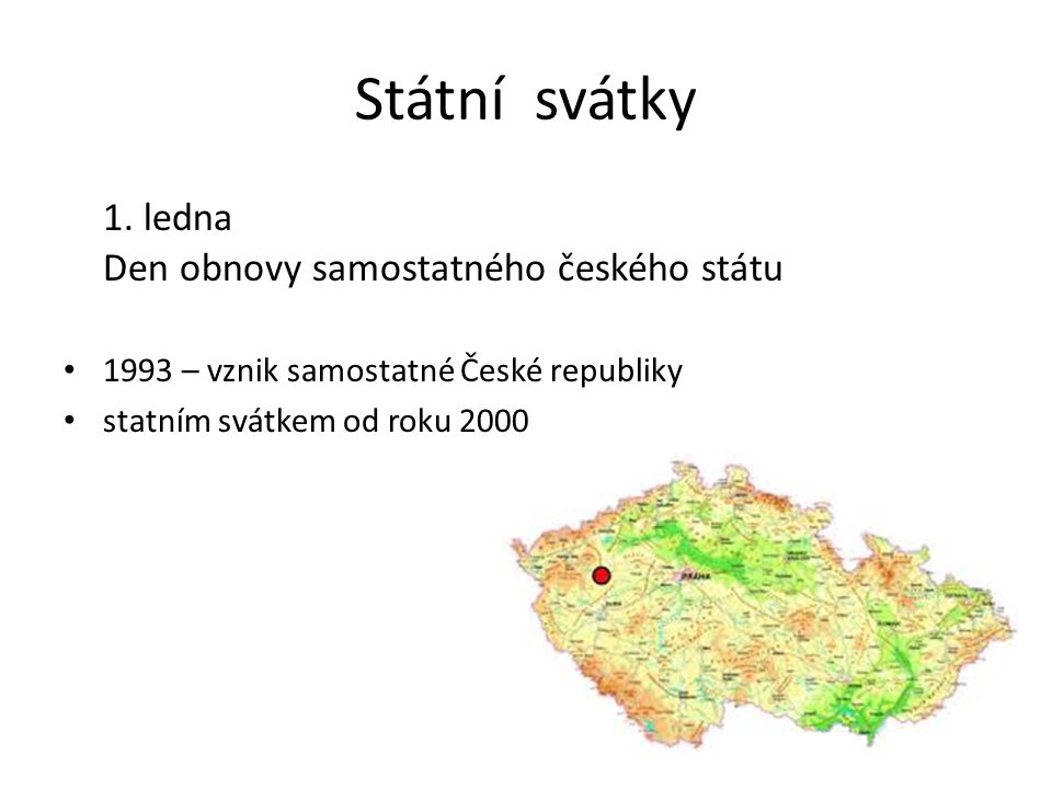 Státní svátky 1. ledna Den obnovy samostatného českého státu
