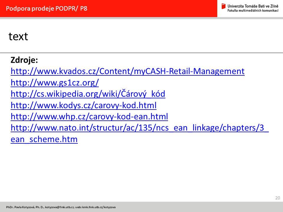 text Zdroje: http://www.kvados.cz/Content/myCASH-Retail-Management