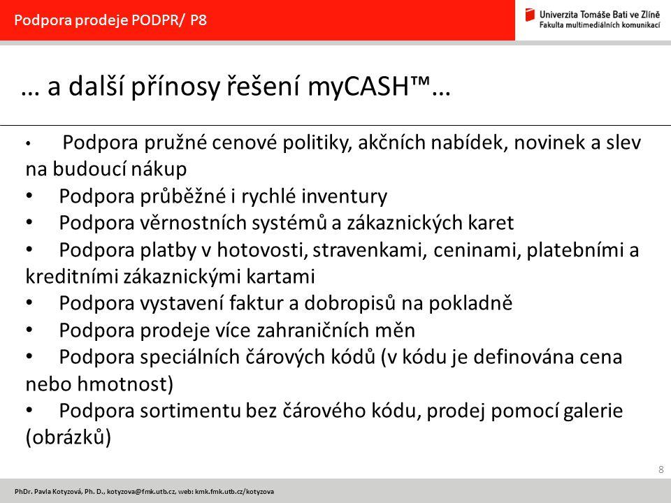 … a další přínosy řešení myCASH™…