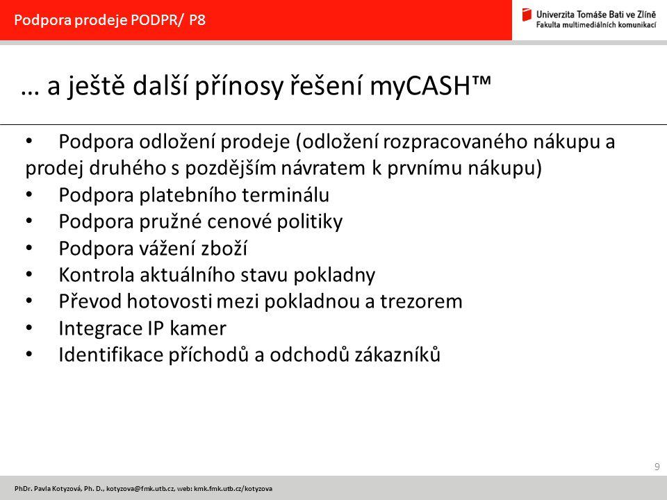 … a ještě další přínosy řešení myCASH™
