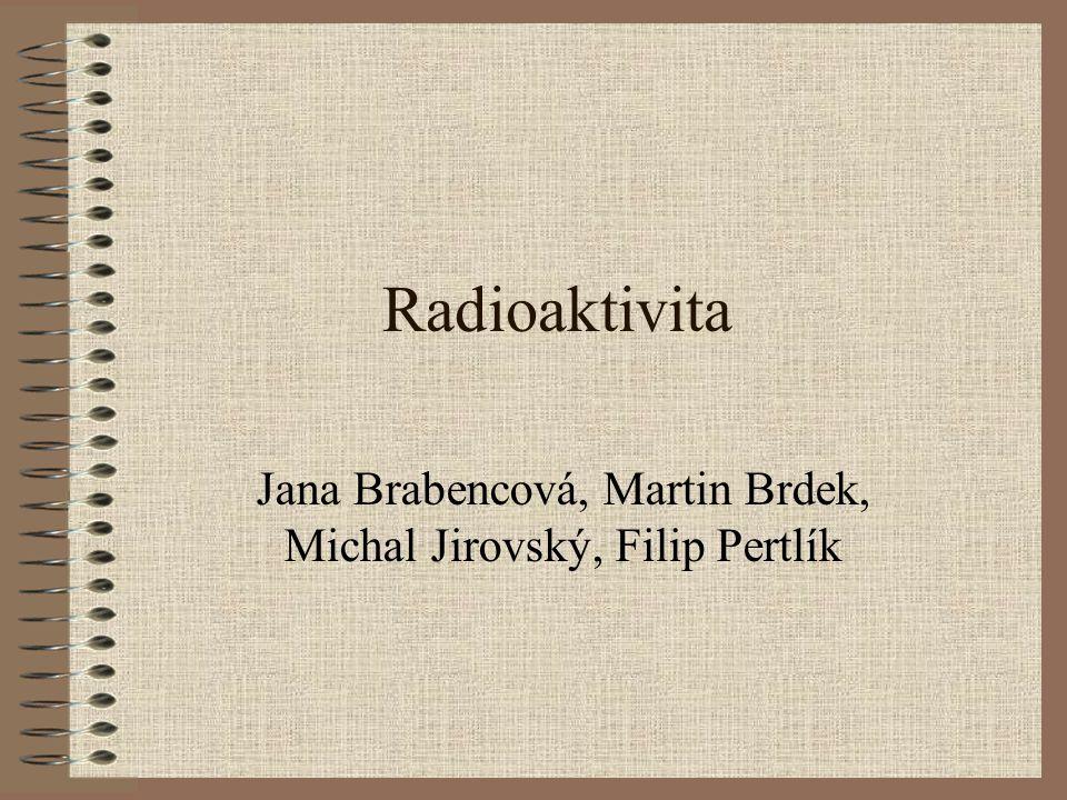 Jana Brabencová, Martin Brdek, Michal Jirovský, Filip Pertlík