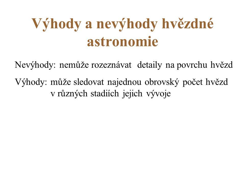 Výhody a nevýhody hvězdné astronomie