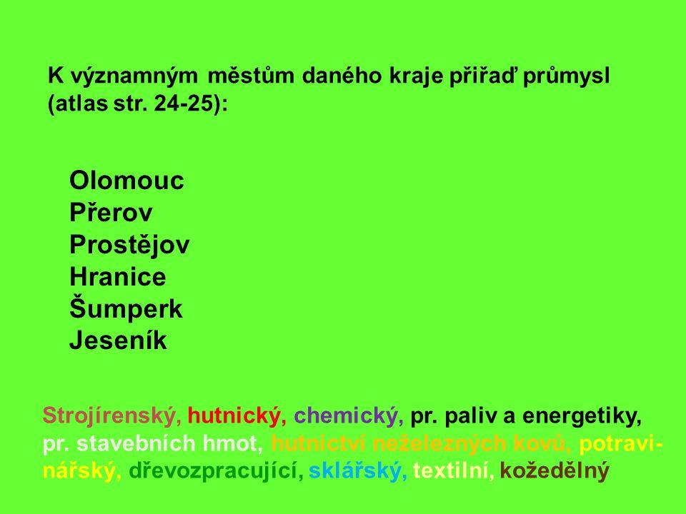 Olomouc Přerov Prostějov Hranice Šumperk Jeseník