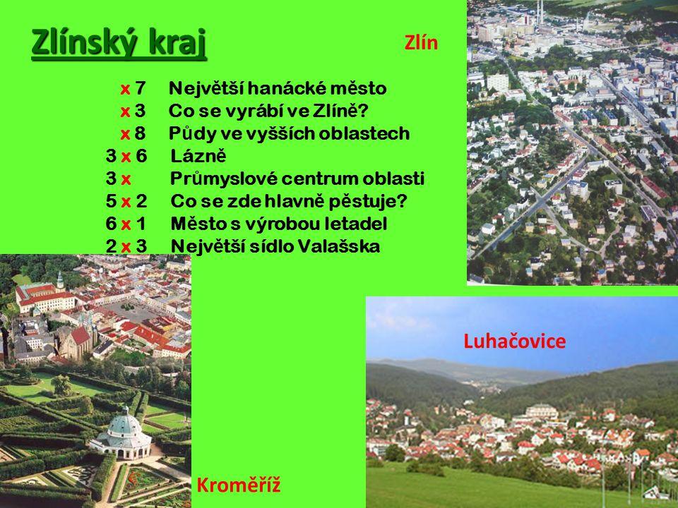 Zlínský kraj Zlín Luhačovice Kroměříž x 7 Největší hanácké město
