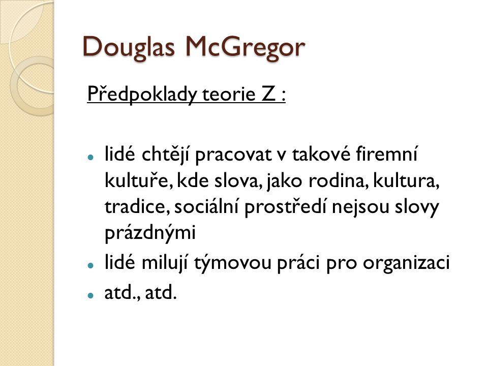 Douglas McGregor Předpoklady teorie Z :