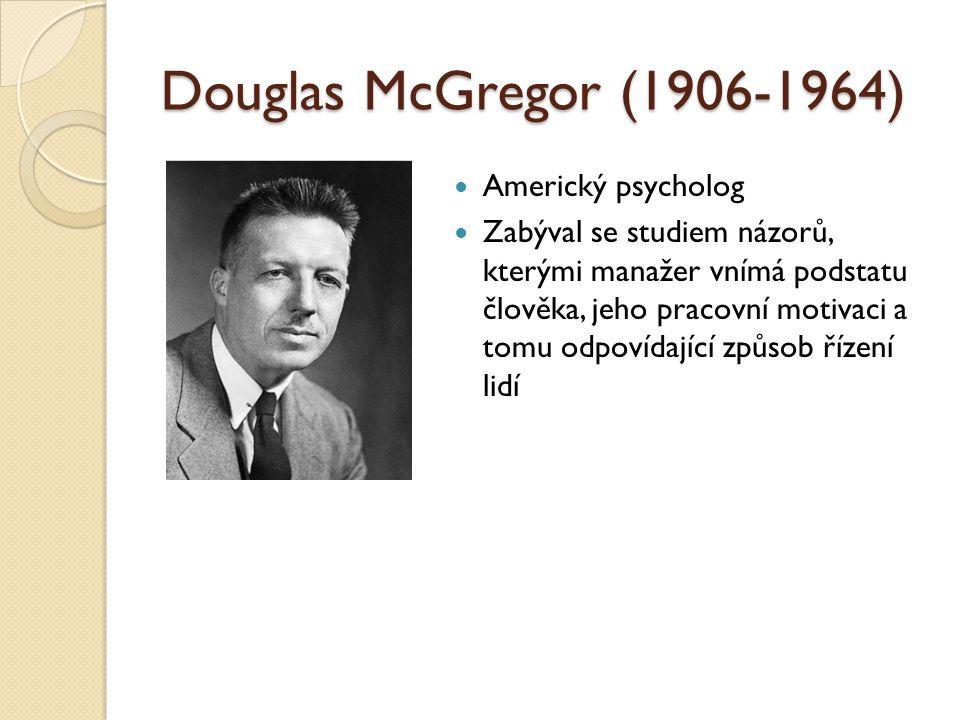 Douglas McGregor (1906-1964) Americký psycholog