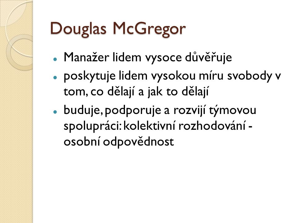 Douglas McGregor Manažer lidem vysoce důvěřuje