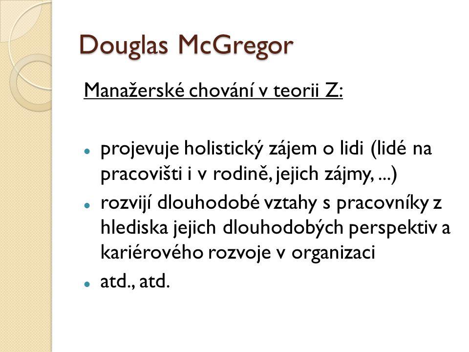 Douglas McGregor Manažerské chování v teorii Z: