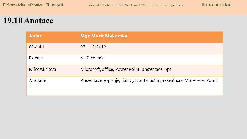 19.10 Anotace Autor Mgr. Marie Makovská Období 07 – 12/2012 Ročník