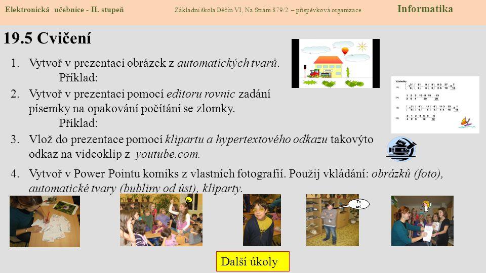 19.5 Cvičení Vytvoř v prezentaci obrázek z automatických tvarů.