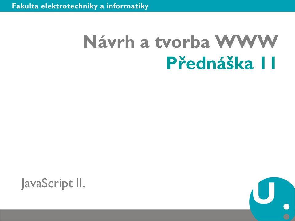 Návrh a tvorba WWW Přednáška 11