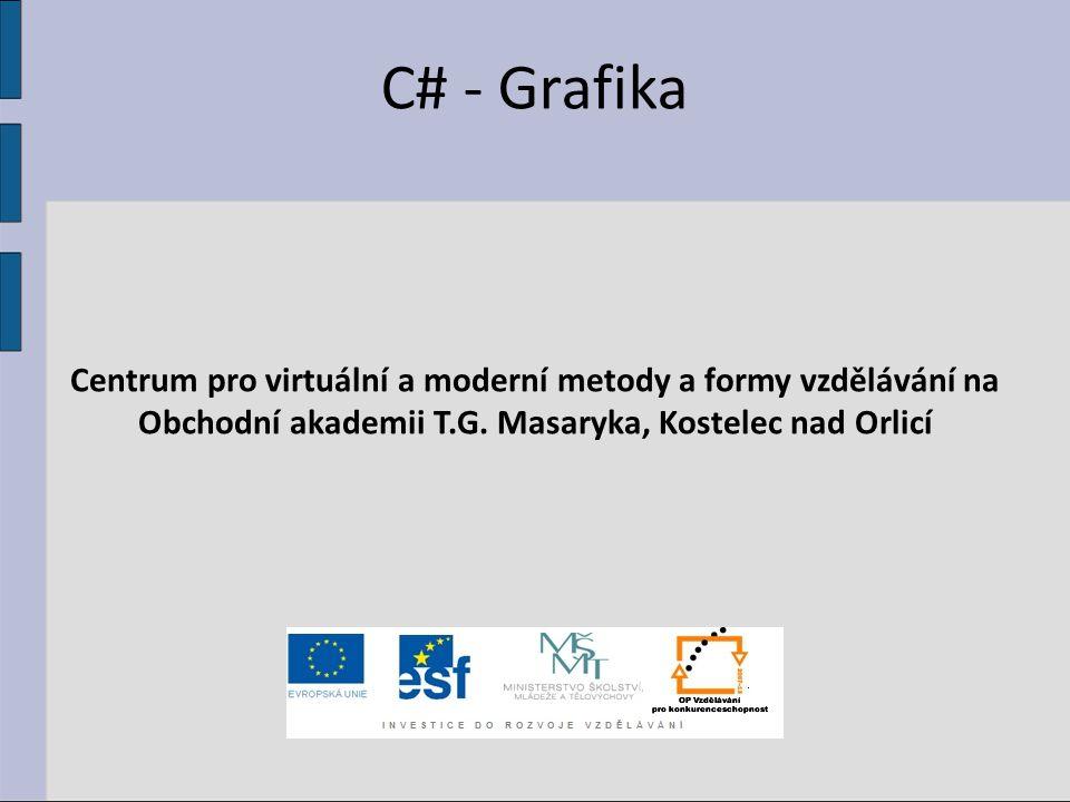 C# - Grafika Centrum pro virtuální a moderní metody a formy vzdělávání na.