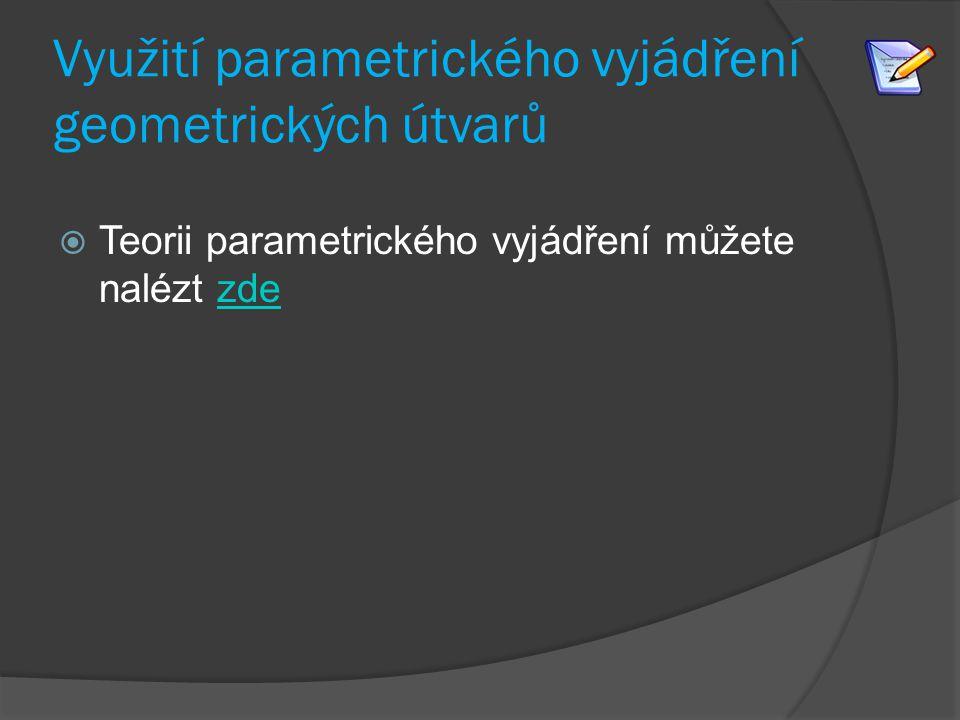Využití parametrického vyjádření geometrických útvarů