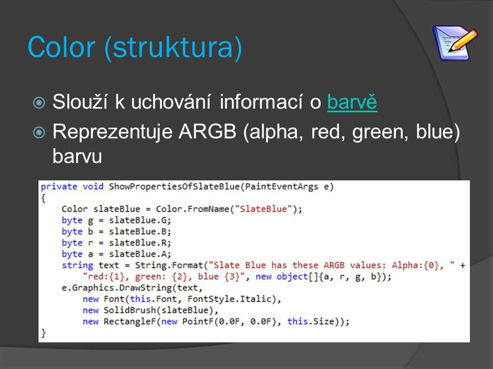 Color (struktura) Slouží k uchování informací o barvě
