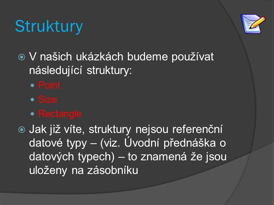 Struktury V našich ukázkách budeme používat následující struktury: