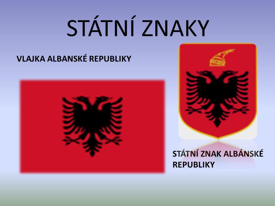 STÁTNÍ ZNAKY VLAJKA ALBANSKÉ REPUBLIKY STÁTNÍ ZNAK ALBÁNSKÉ REPUBLIKY