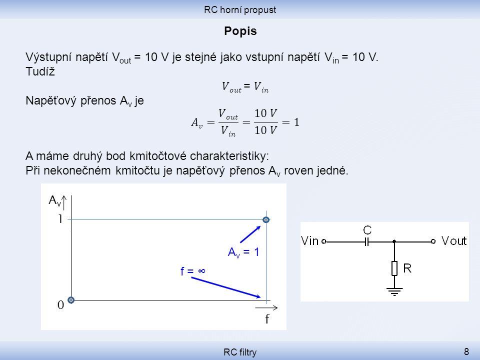 Výstupní napětí Vout = 10 V je stejné jako vstupní napětí Vin = 10 V.