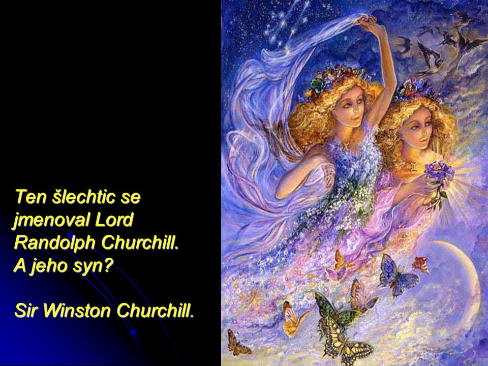 Ten šlechtic se jmenoval Lord Randolph Churchill. A jeho syn
