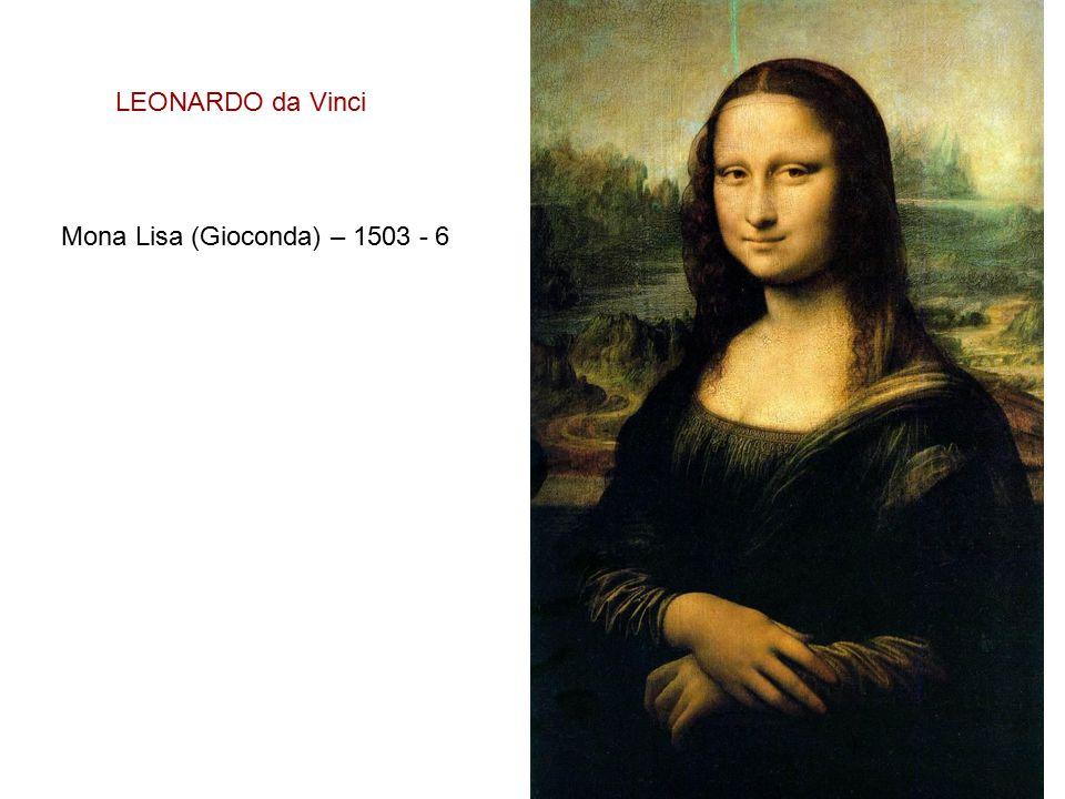 LEONARDO da Vinci Mona Lisa (Gioconda) – 1503 - 6