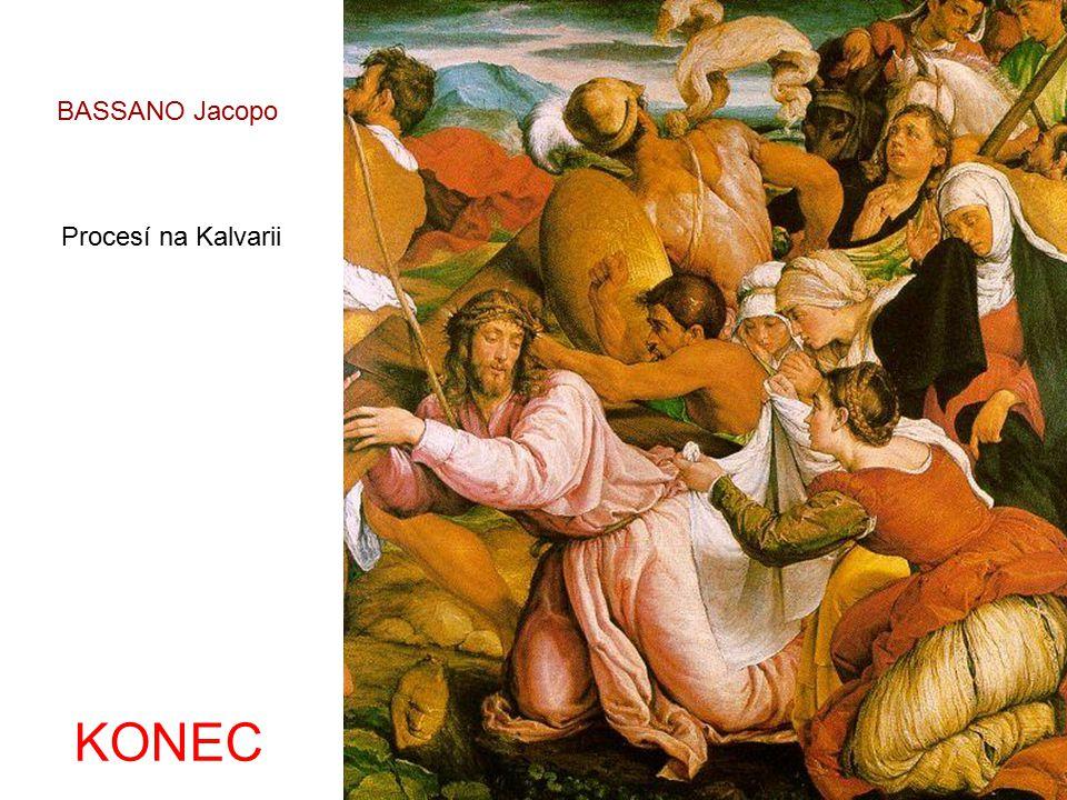 BASSANO Jacopo Procesí na Kalvarii KONEC
