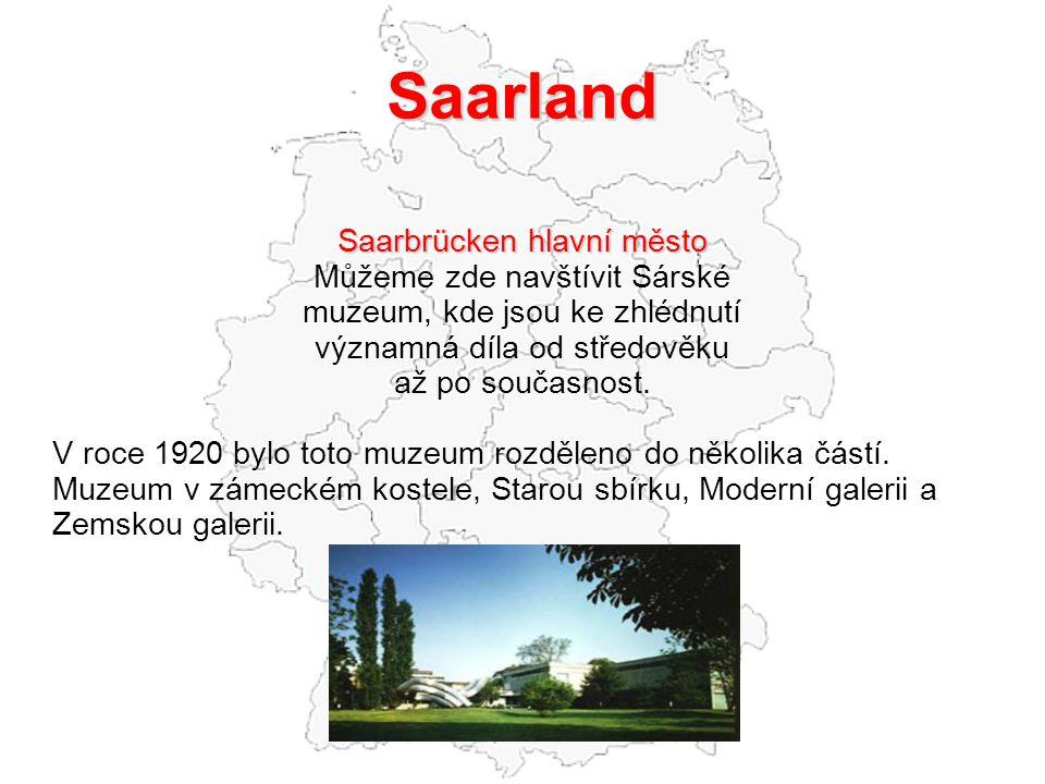 Saarland Saarbrücken hlavní město Můžeme zde navštívit Sárské
