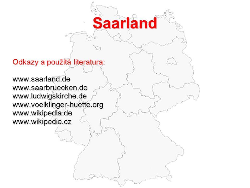Saarland Odkazy a použitá literatura: www.saarland.de