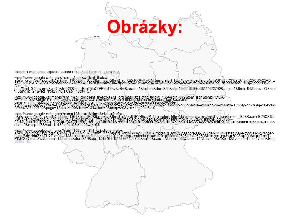Obrázky: http://cs.wikipedia.org/wiki/Soubor:Flag_de-saarland_300px.png.