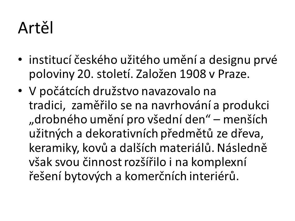 Artěl institucí českého užitého umění a designu prvé poloviny 20. století. Založen 1908 v Praze.
