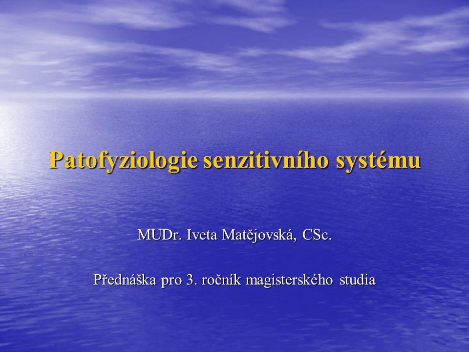 Patofyziologie senzitivního systému