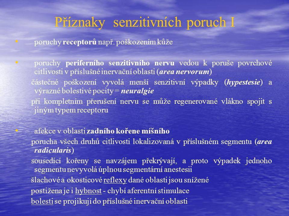 Příznaky senzitivních poruch I