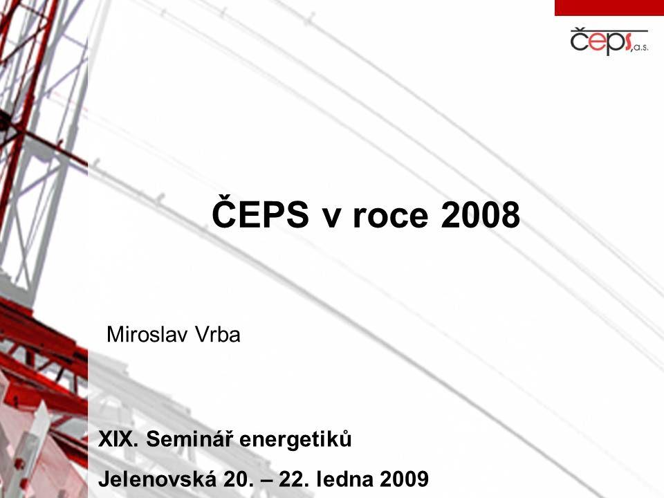 ČEPS v roce 2008 Miroslav Vrba XIX. Seminář energetiků