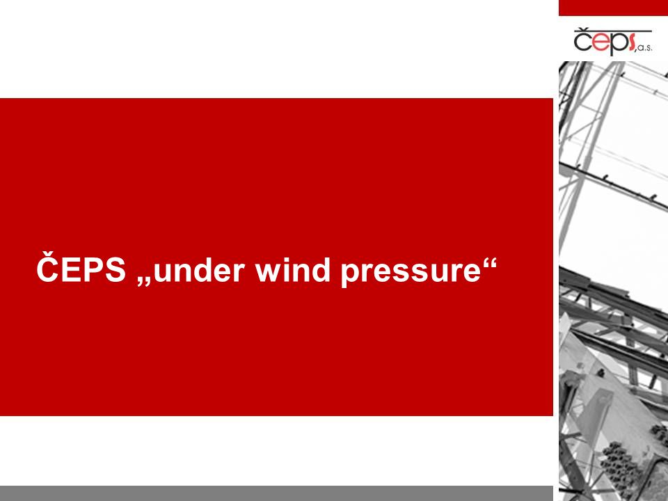 """ČEPS """"under wind pressure"""