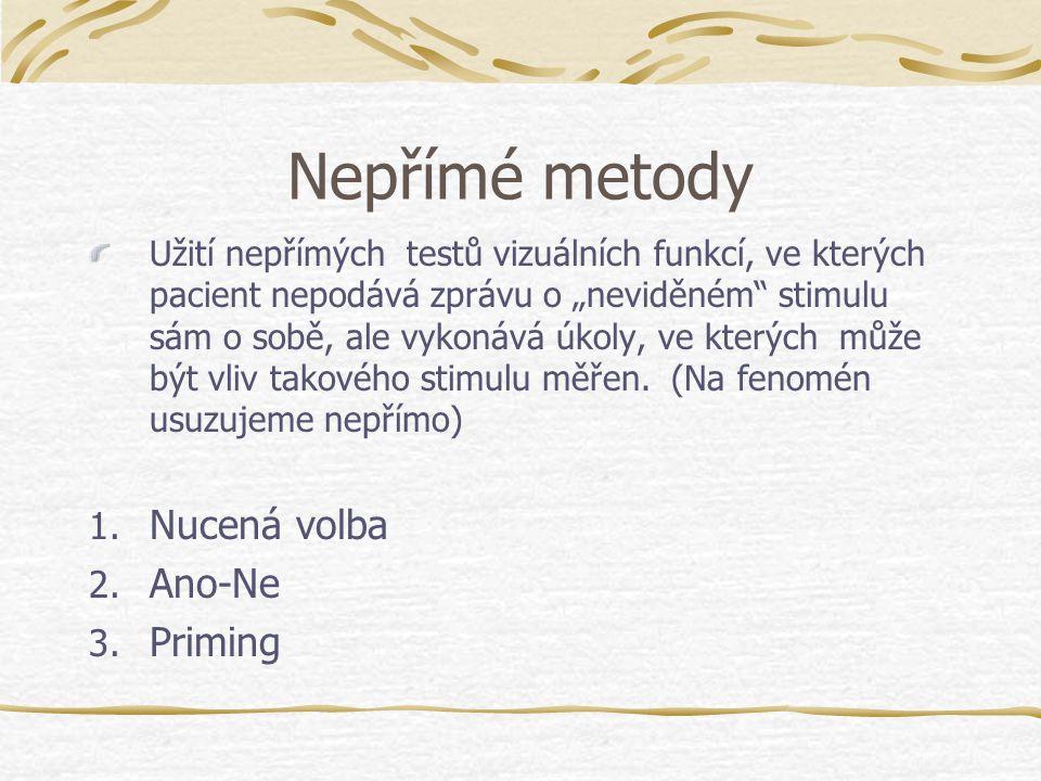Nepřímé metody Nucená volba Ano-Ne Priming