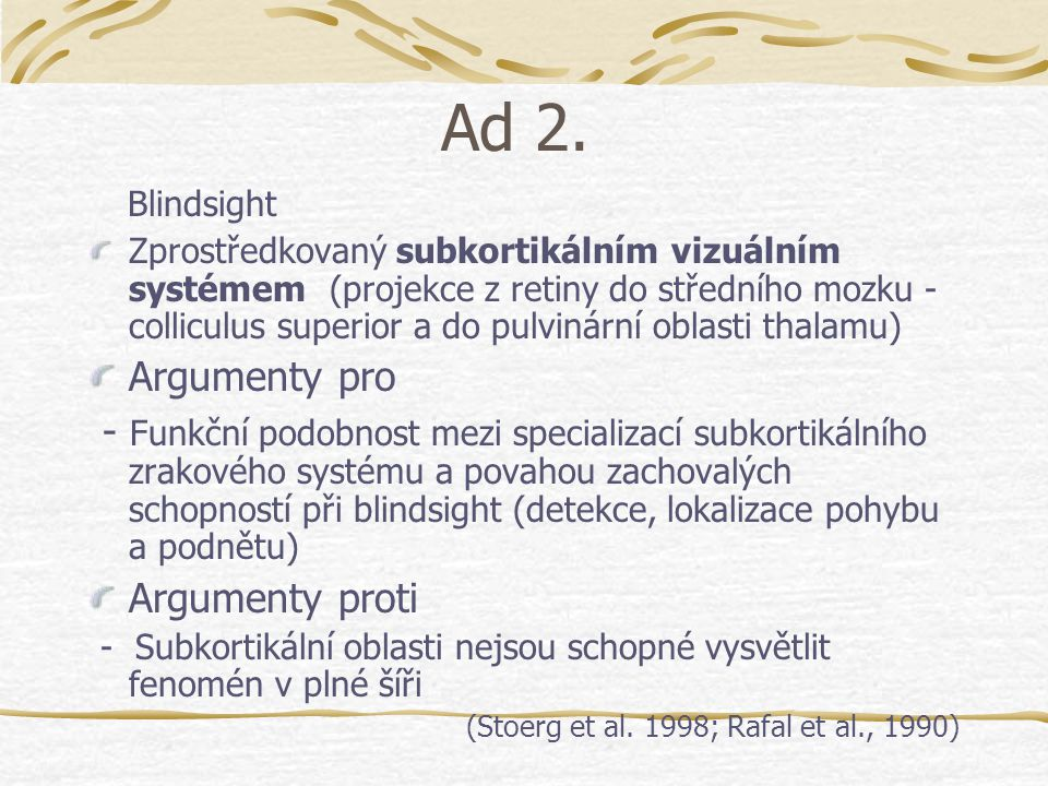 Ad 2. Blindsight Argumenty pro