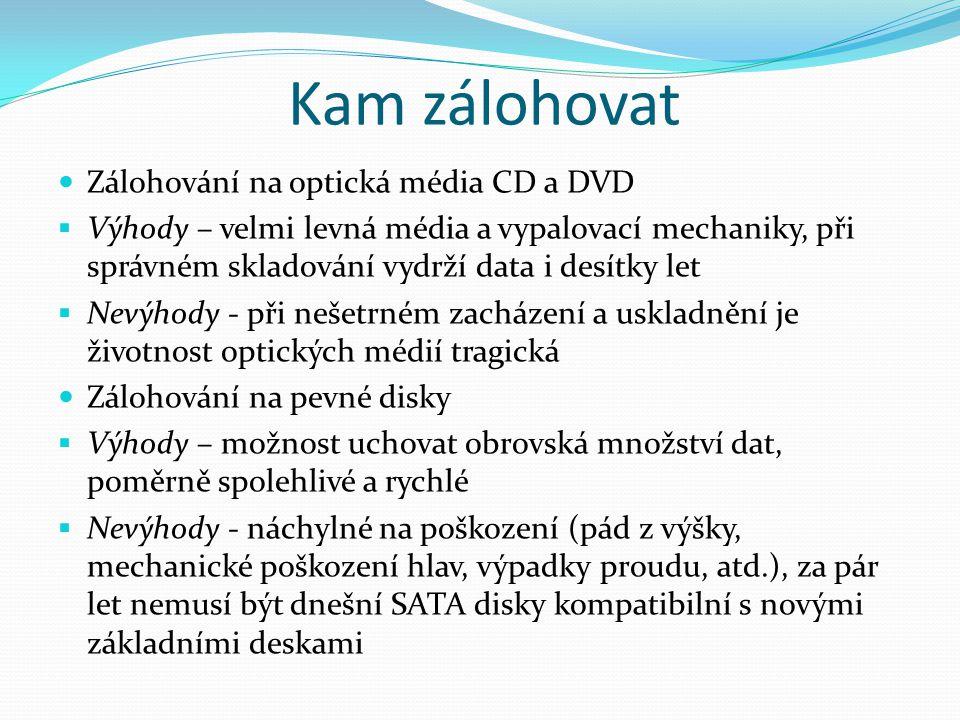 Kam zálohovat Zálohování na optická média CD a DVD