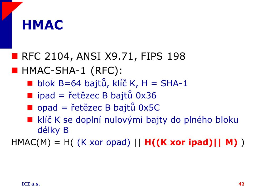 HMAC RFC 2104, ANSI X9.71, FIPS 198 HMAC-SHA-1 (RFC):