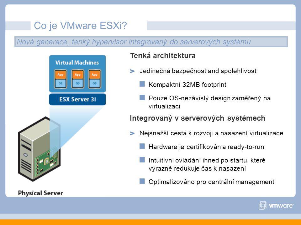 Co je VMware ESXi Nová generace, tenký hypervisor integrovaný do serverových systémů. Tenká architektura.