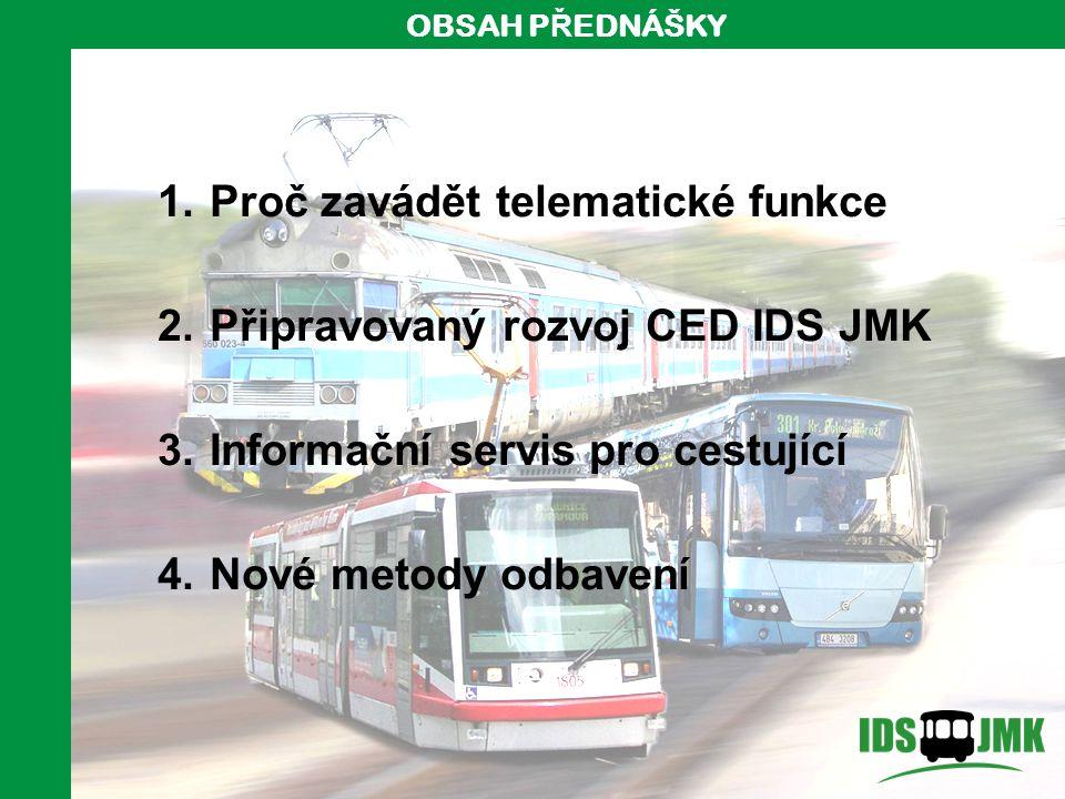 Proč zavádět telematické funkce Připravovaný rozvoj CED IDS JMK