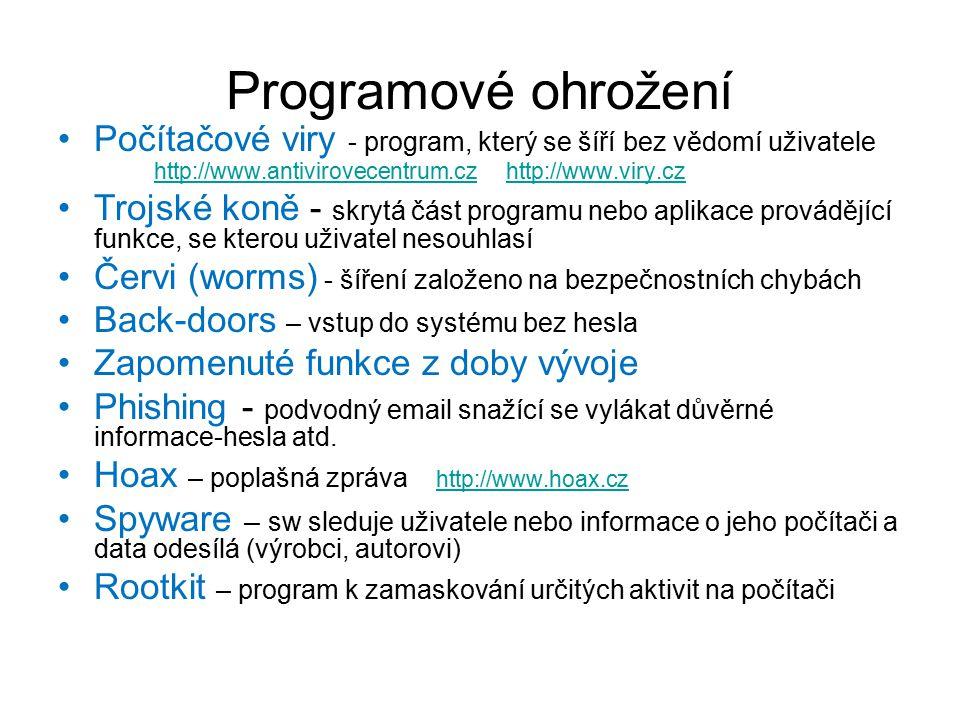 Programové ohrožení Počítačové viry - program, který se šíří bez vědomí uživatele http://www.antivirovecentrum.cz http://www.viry.cz.