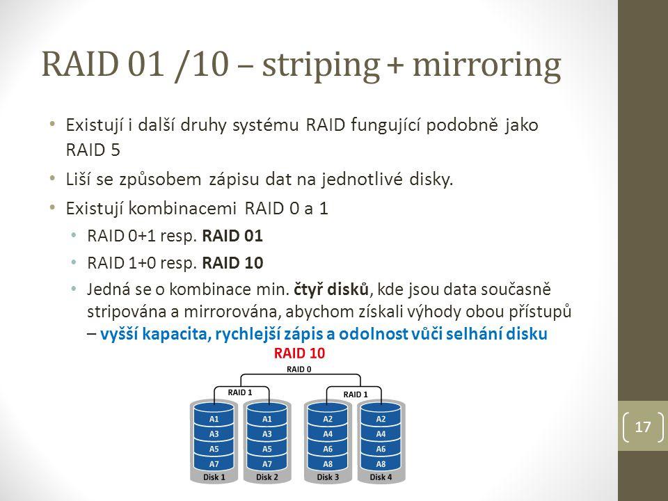RAID 01 /10 – striping + mirroring