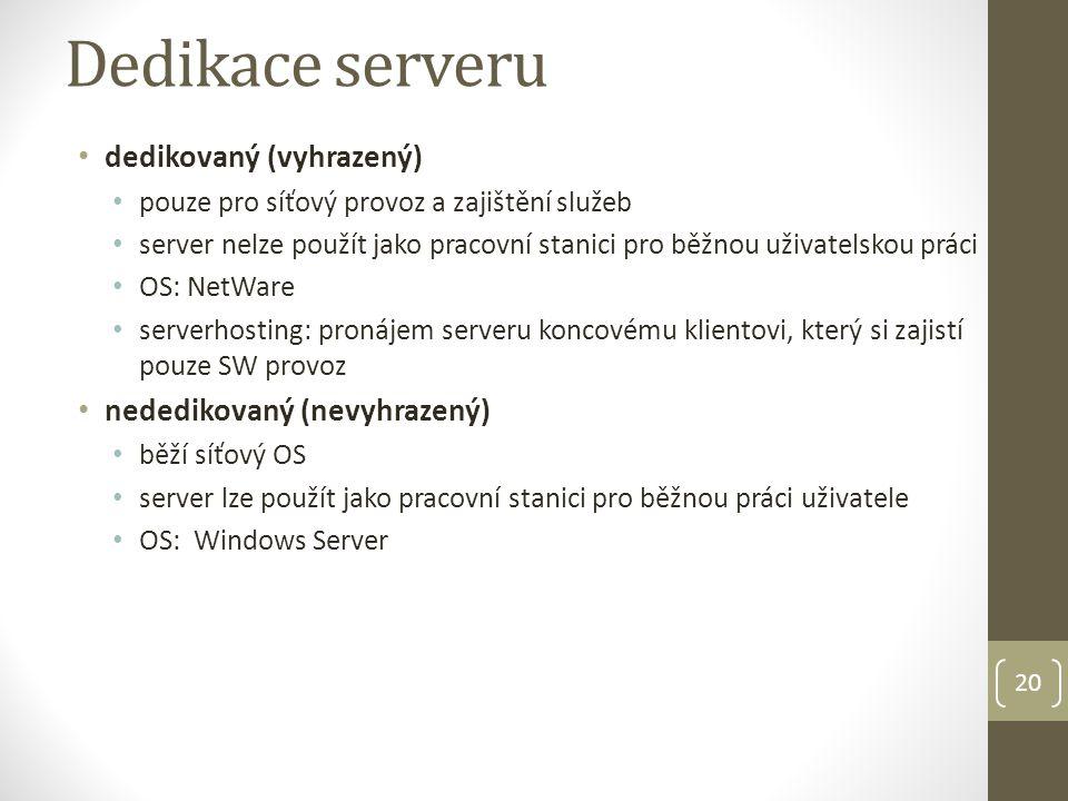 Dedikace serveru dedikovaný (vyhrazený) nededikovaný (nevyhrazený)