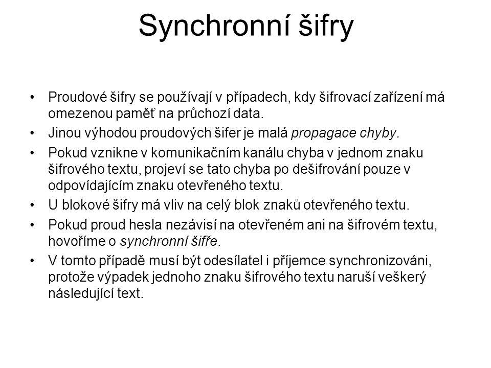 Synchronní šifry Proudové šifry se používají v případech, kdy šifrovací zařízení má omezenou paměť na průchozí data.