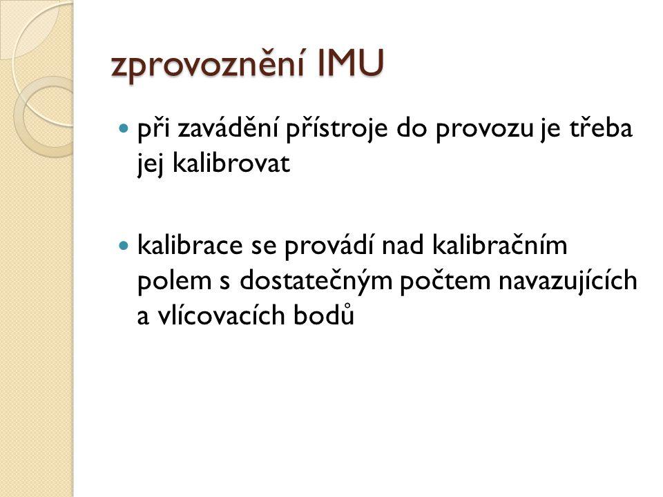 zprovoznění IMU při zavádění přístroje do provozu je třeba jej kalibrovat.
